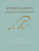 Kierkegaard's Journals and Notebooks, Volume 6 - Journals NB11 - NB14 (Hardcover, New) - Soren Kierkegaard Photo