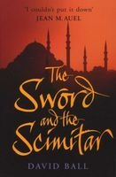 The Sword and the Scimitar (Paperback, New ed) - David Ball Photo