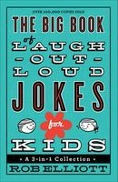 The Big Book of Laugh-out-Loud Jokes for Kids - A 3-in-1 Collection (Paperback) - Rob Elliott Photo