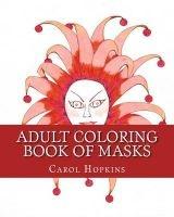 Adult Coloring Book of Masks (Paperback) - Carol Hopkins Photo