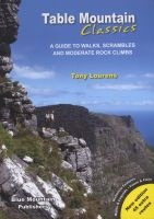 Table Mountain Classics - A Guide To Walks, Scrambles And Moderate Rock Climbs (Paperback) - Tony Lourens Photo