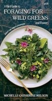 Field Guide to Foraging for Wild Greens & Flowers (Pamphlet) - Michelle Nelson Photo