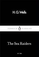 The Sea Raiders (Paperback) - H G Wells Photo
