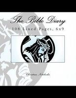 The Bible Diary - 108 Lined Pages, 6x9 (Paperback) - Christian Notebooks Photo