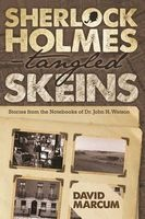 Sherlock Holmes - Tangled Skeins - Stories from the Notebooks of Dr. John H. Watson (Paperback) - David Marcum Photo