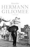 Historikus: 'n Outobiografie (Afrikaans, Paperback) - Hermann Giliomee Photo
