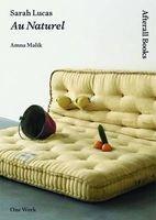 Sarah Lucas - Au Naturel (Paperback) - Amna Malik Photo