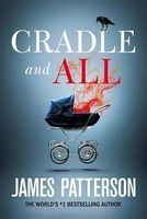 Cradle and All (Hardcover) - James Patterson Photo