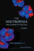The Neutrophils - New Outlook for Old Cells (Hardcover, 3rd Revised edition) - Dmitry I Gabrilovich Photo