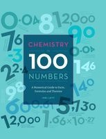 Chemistry in 100 Numbers - A Numerical Guide to Facts, Formulas and Theories (Hardcover) - Joel Levy Photo