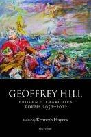 Broken Hierarchies - Poems 1952-2012 (Paperback) - Geoffrey Hill Photo