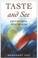 Taste and See - Adventuring into Prayer (Paperback) - Margaret Silf Photo