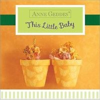 This Little Baby (Board book) - Anne Geddes Photo