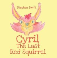 Cyril the Last Red Squirrel (Paperback) - Stephen Swift Photo