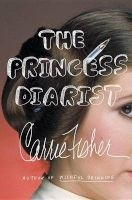 The Princess Diarist (Hardcover) - Carrie Fisher Photo