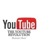 The Youtube Revolution (Paperback) - MR Nishant K Baxi Photo