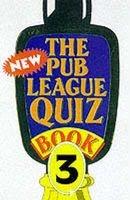 The New Pub League Quiz Book, Bk. 3 (Paperback) - Quiz Masters of Great Britain Photo