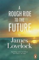 A Rough Ride to the Future (Paperback) - James Lovelock Photo