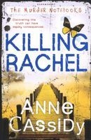 Killing Rachel - the Murder Notebooks (Paperback) - Anne Cassidy Photo