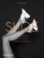 Shoe - Contemporary Footwear by Inspiring Designers (Hardcover) - Olivier Dupon Photo
