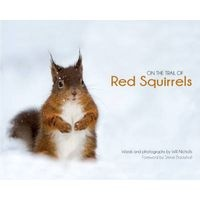 On the Trail of Red Squirrels (Hardcover) - Will Nicholls Photo