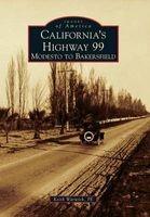 California's Highway 99 - Modesto to Bakersfield (Paperback) - Keith Warwick P E Photo