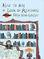 How to Buy a Love of Reading (Standard format, CD, Library ed) - Tanya Egan Gibson Photo