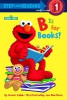 B is for Books! - Sesame Street (Paperback) - Annie Cobb Photo