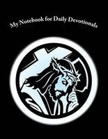 My Notebook for Daily Devotionals - 108 Lined Pages, 6x9 (Paperback) - Christian Notebooks Photo