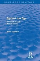 Against The Age - An Introduction to William Morris (Hardcover) - John Smith Photo