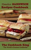 Timeless Sandwich Recipes Cookbook (Paperback) - The Cookbook King Photo