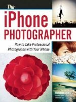 The iPhone Photographer - How to Take Professional Photographs with Your iPhone (Paperback) - Michael Fagans Photo