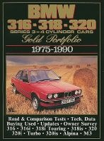 BMW 316, 318, 320 Gold Portfolio, 1975-90 - 4-cylinder Cars - Includes Road Tests, Model Introductions, Buying Second Hand and Long-term Reports (Paperback) - RM Clarke Photo