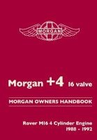 Morgan +4 16 Valve Morgan Owners Handbook - Rover M16 4 Valve Engine 1988-1992 (Paperback) - RM Clarke Photo
