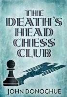 The Death's Head Chess Club (Paperback, Export/Airside) - John Donoghue Photo