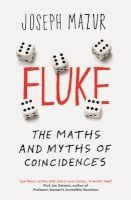 Fluke - The Maths and Myths of Coincidences (Paperback) - Joseph Mazur Photo