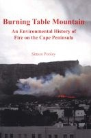 Burning Table Mountain - An Environmental History Of Fire On The Cape Peninsula (Paperback) - Simon Pooley Photo