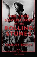 The True Adventures of the Rolling Stones (Paperback, Main - Canons Imprint Re-issue) - Stanley Booth Photo