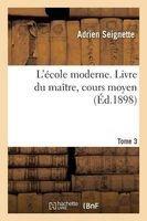 L'Ecole Moderne. Livre Du Maitre, Cours Moyen Tome 3 (French, Paperback) - Seignette a Photo