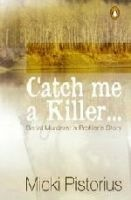 Catch Me a Killer - Serial Murders: A Profiler's True Story (Paperback) - Micki Pistorius Photo