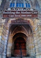 Building The Mother City - Cape Town 1880-1930 (Hardcover) - Beatrice Law Photo