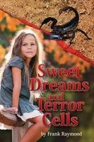 Sweet Dreams and Terror Cells (Paperback) - Frank Raymond Photo