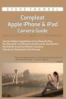 The Compleat Apple iPhone & iPad Camera Guide - Useful Tips That Aren't in the Manuals (Paperback) - Steve Frankel Photo