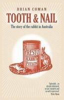 Tooth and Nail - The Story of the Rabbit in Australia (Paperback, Revised, Update) - Brian Coman Photo