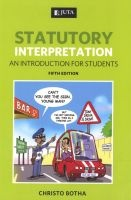 Statutory Interpretation - An Introduction for Students (Paperback) - CJ Senior Lecturer Constitutional Law UNISA Advocate of the Supreme Court of South Africa Botha Photo