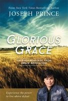 Glorious Grace - 100 Daily Readings from Grace Revolution (Paperback) - Joseph Prince Photo