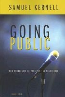 Going Public - New Strategies of Presidential Leadership (Paperback, 4th Revised edition) - Samuel H Kernell Photo