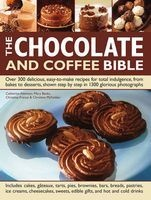 The Chocolate and Coffee Bible - Over 300 Delicious, Easy to Make Recipes for Total Indulgence, from Bakes to Desserts, Shown Step by Step in 1300 Glorious Photographs (Hardcover) - Catherine Atkinson Photo