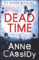 Dead Time - The Murder Notebooks (Paperback) - Anne Cassidy Photo
