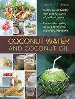 Coconut Water and Coconut Oil (Hardcover) - Catherine Atkinson Photo